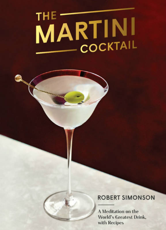 Martini Cocktail Book by Robert Simonson