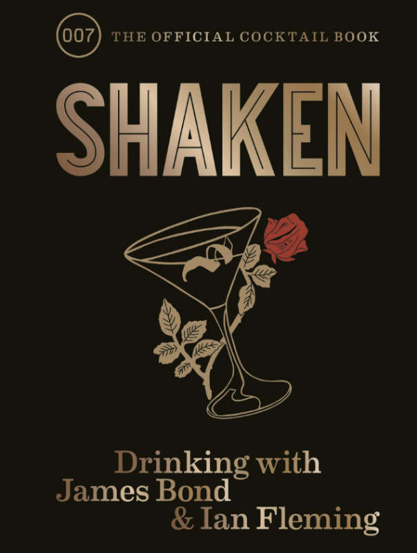 Shaken: Drinking with James Bond