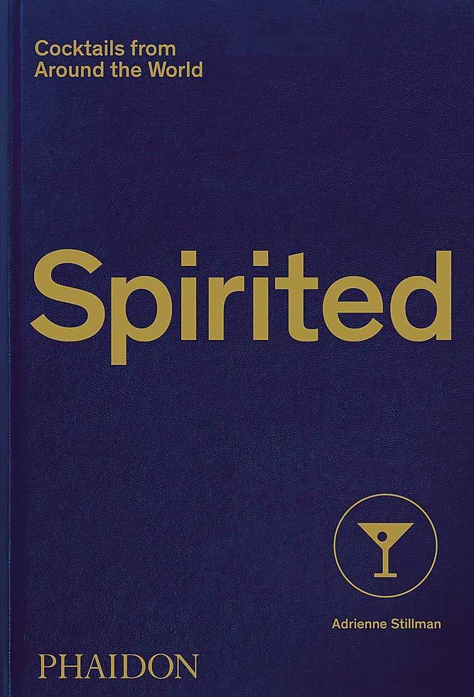 Spirited: Cocktails from Around the World by Adrienne Stillman