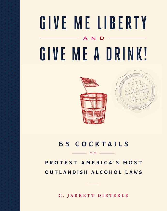Give Me Liberty and Give Me a Drink book