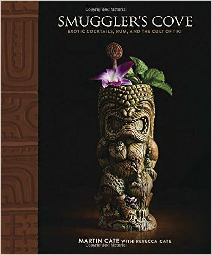 Smuggler's Cove: Exotic Cocktails, Rum, and the Cult of Tiki | Bevvy
